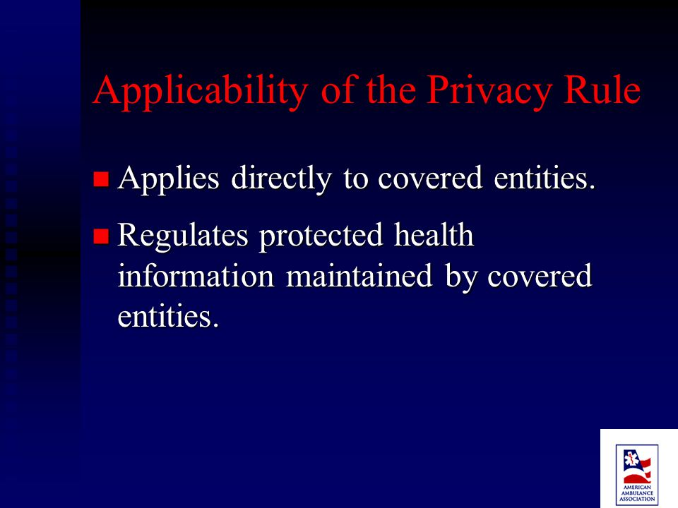 Compliance Date Covered ambulance suppliers must be in compliance with the Privacy Rule by April 14, 2003.