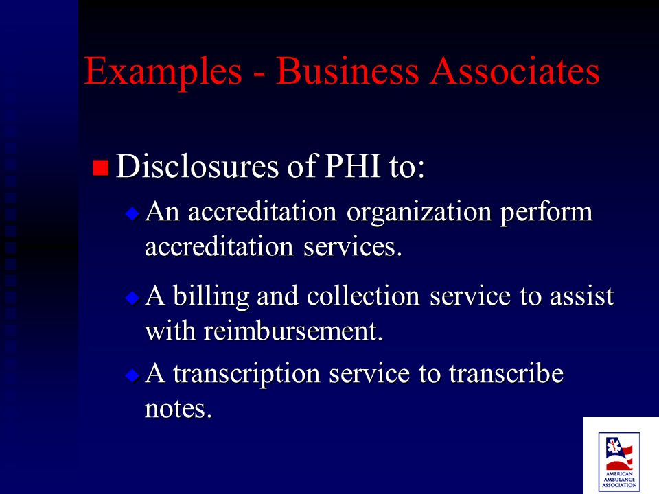 Definition A business associate is an entity that A business associate is an entity that 1.