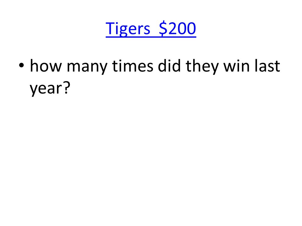 Tigers $200 how many times did they win last year?