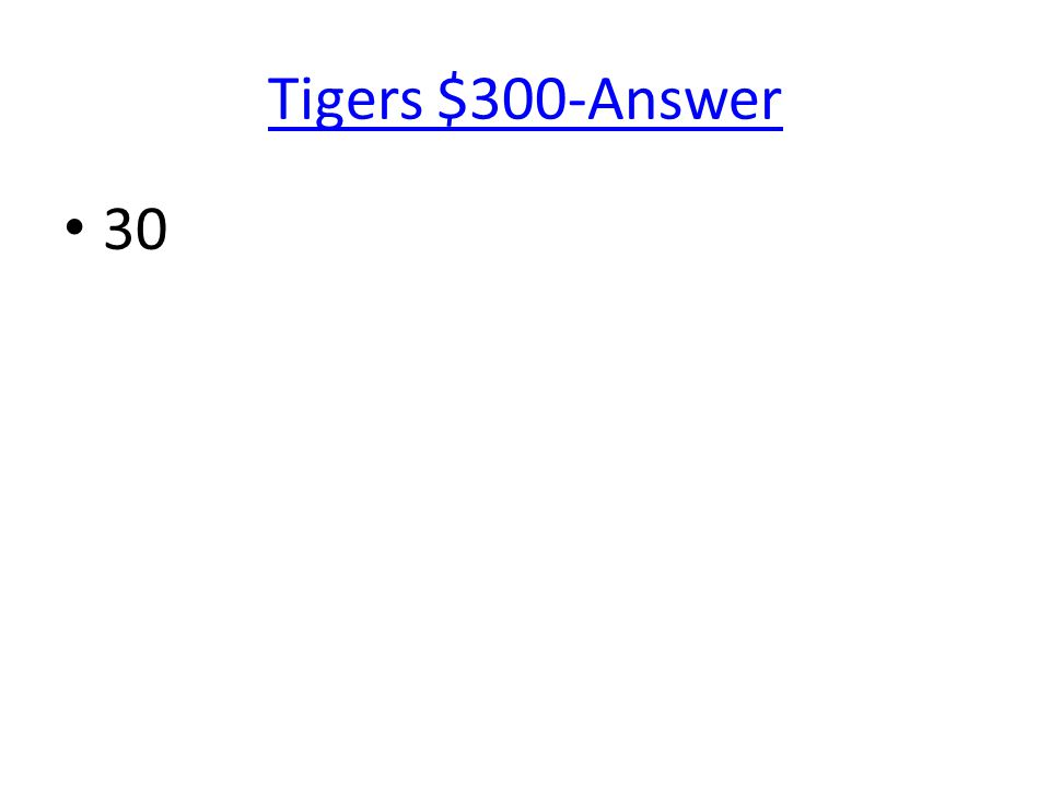 Tigers $300-Answer 30