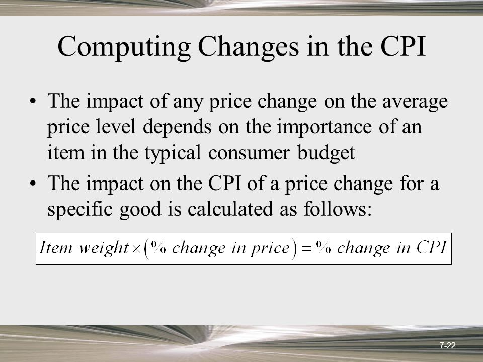 Computing Changes in the CPI The impact of any price change on the average price level depends on the importance of an item in the typical consumer bu
