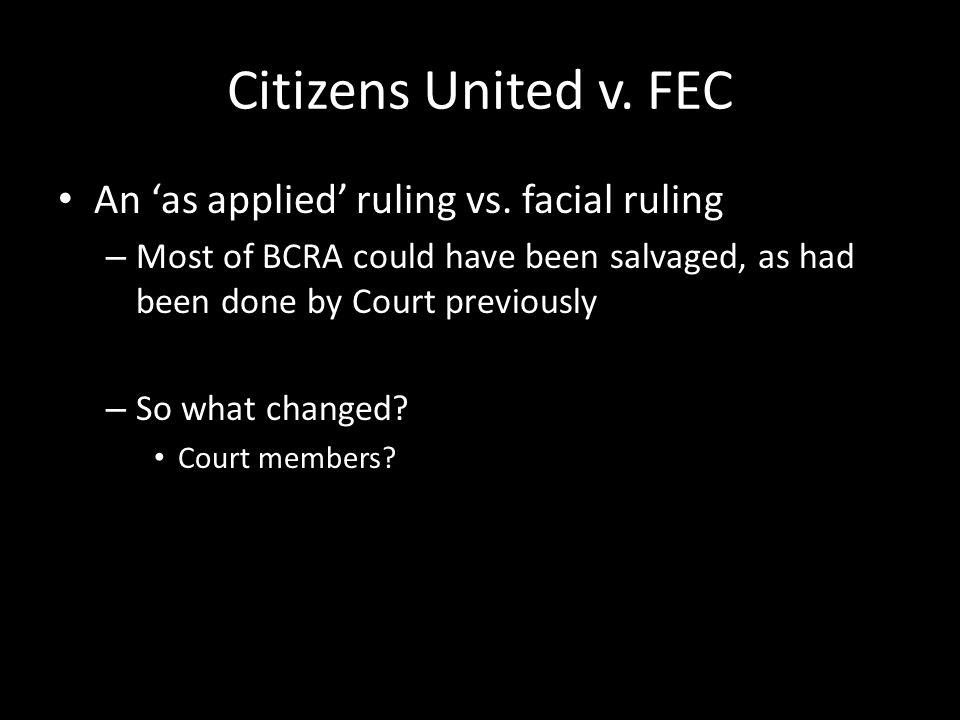 Citizens United v. FEC An 'as applied' ruling vs.