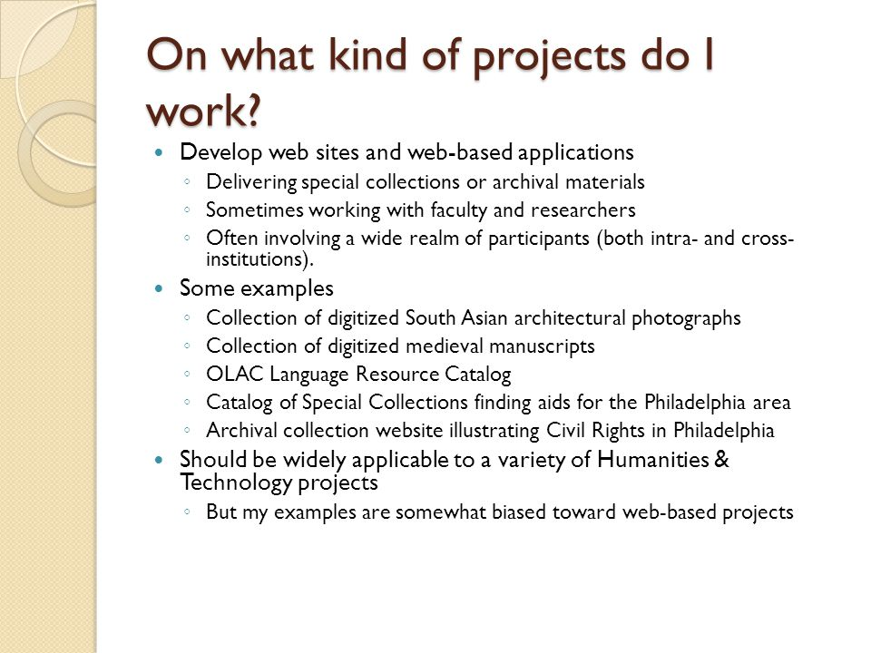 On what kind of projects do I work.