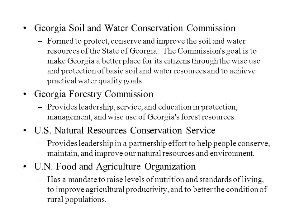 Georgia Soil and Water Conservation Commission –Formed to protect, conserve and improve the soil and water resources of the State of Georgia.