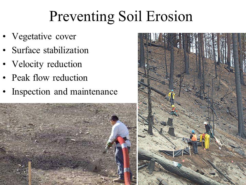 Preventing Soil Erosion Vegetative cover Surface stabilization Velocity reduction Peak flow reduction Inspection and maintenance