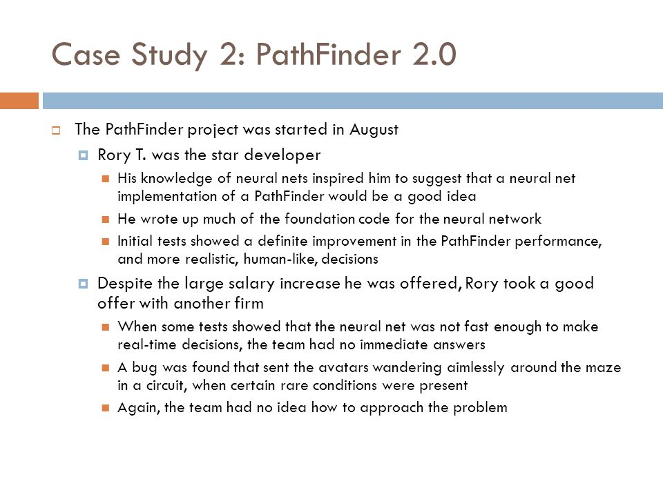 Case Study 2: PathFinder 2.0  The PathFinder project was started in August  Rory T.