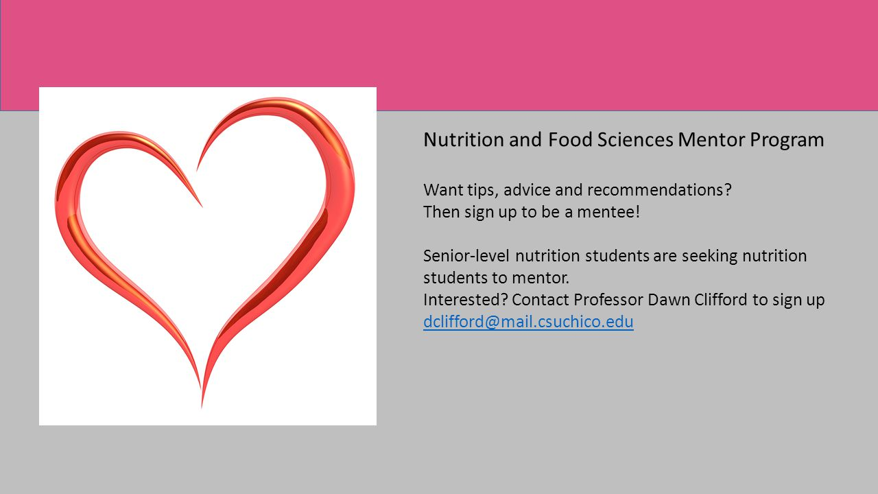 Nutrition and Food Sciences Mentor Program Want tips, advice and recommendations.