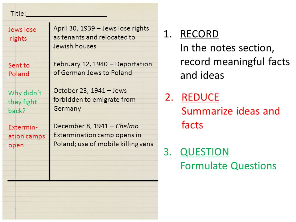 1.RECORD In the notes section, record meaningful facts and ideas April 30, 1939 – Jews lose rights as tenants and relocated to Jewish houses February