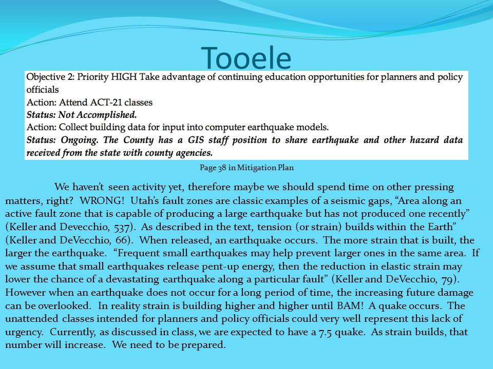 Tooele We haven't seen activity yet, therefore maybe we should spend time on other pressing matters, right.
