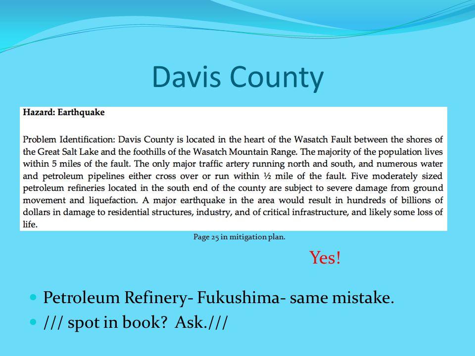 Davis County Petroleum Refinery- Fukushima- same mistake.