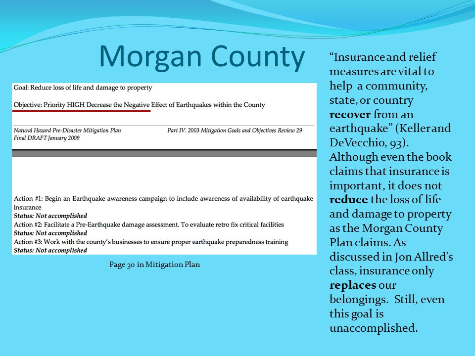 Morgan County Insurance and relief measures are vital to help a community, state, or country recover from an earthquake (Keller and DeVecchio, 93).
