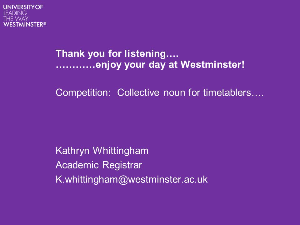Thank you for listening…. …………enjoy your day at Westminster.