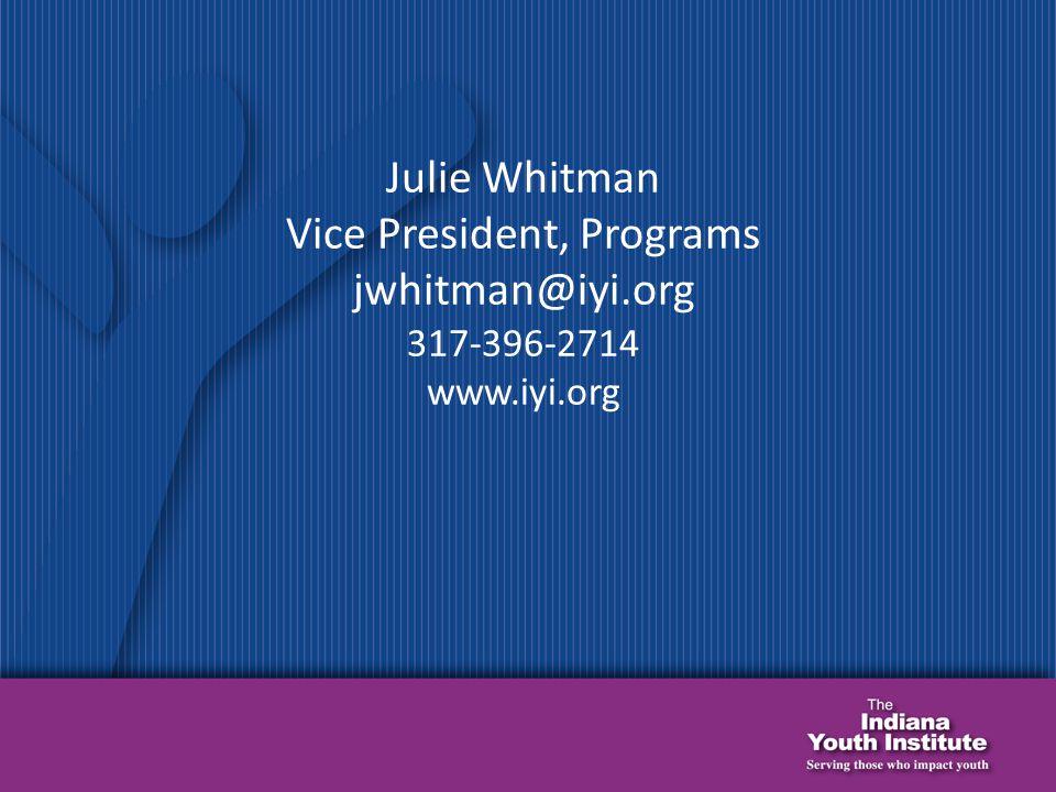 Julie Whitman Vice President, Programs jwhitman@iyi.org 317-396-2714 www.iyi.org