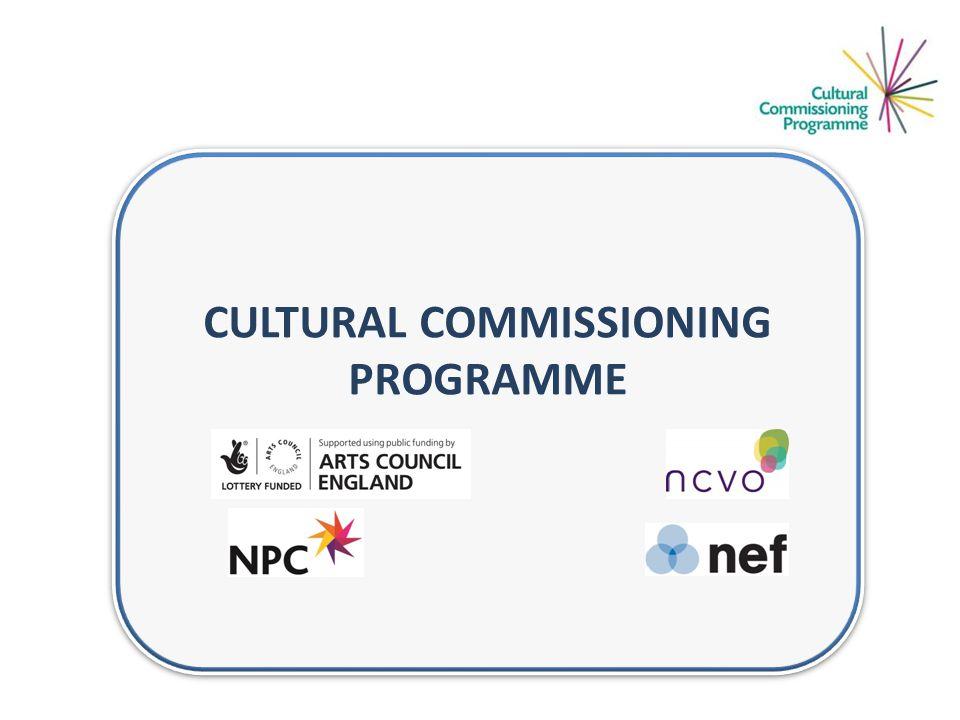 CULTURAL COMMISSIONING PROGRAMME CULTURAL COMMISSIONING PROGRAMME