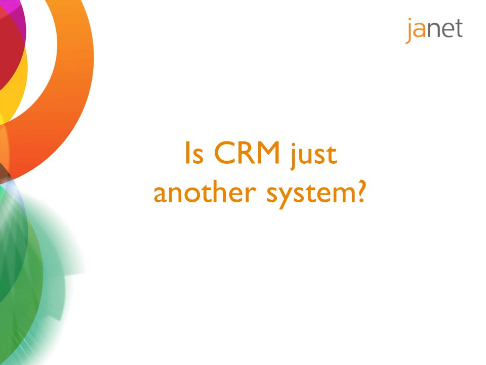 Is CRM just another system