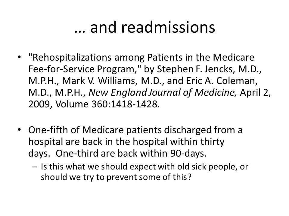 … and readmissions Rehospitalizations among Patients in the Medicare Fee-for-Service Program, by Stephen F.