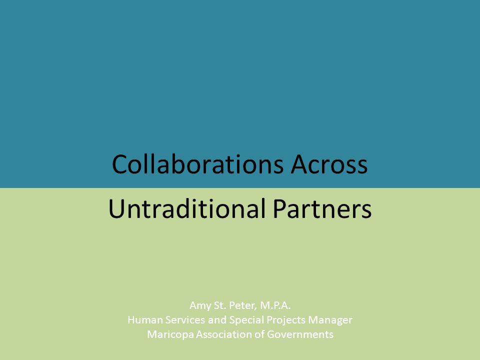 Collaborations Across Untraditional Partners Amy St.