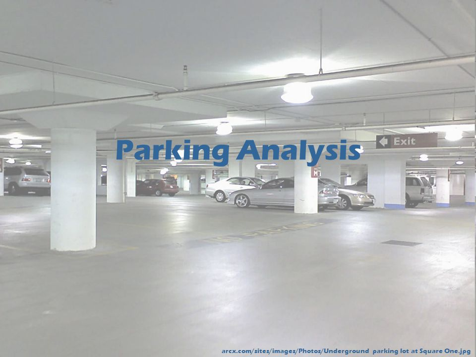 Parking Analysis arcx.com/sites/images/Photos/Underground parking lot at Square One.jpg