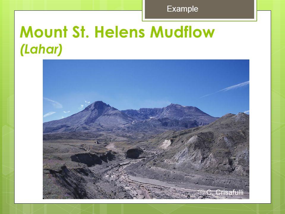 Mount St. Helens Mudflow (Lahar) Example