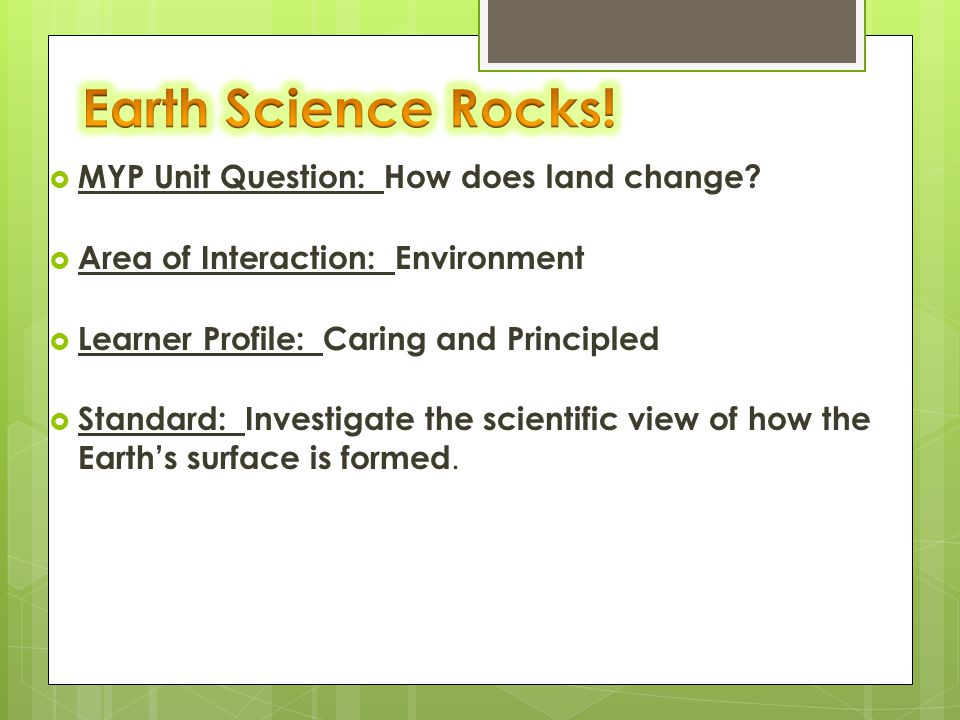  MYP Unit Question: How does land change.