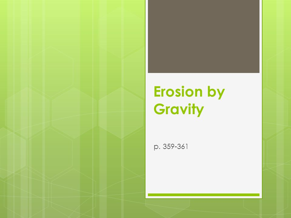 Erosion by Gravity p. 359-361