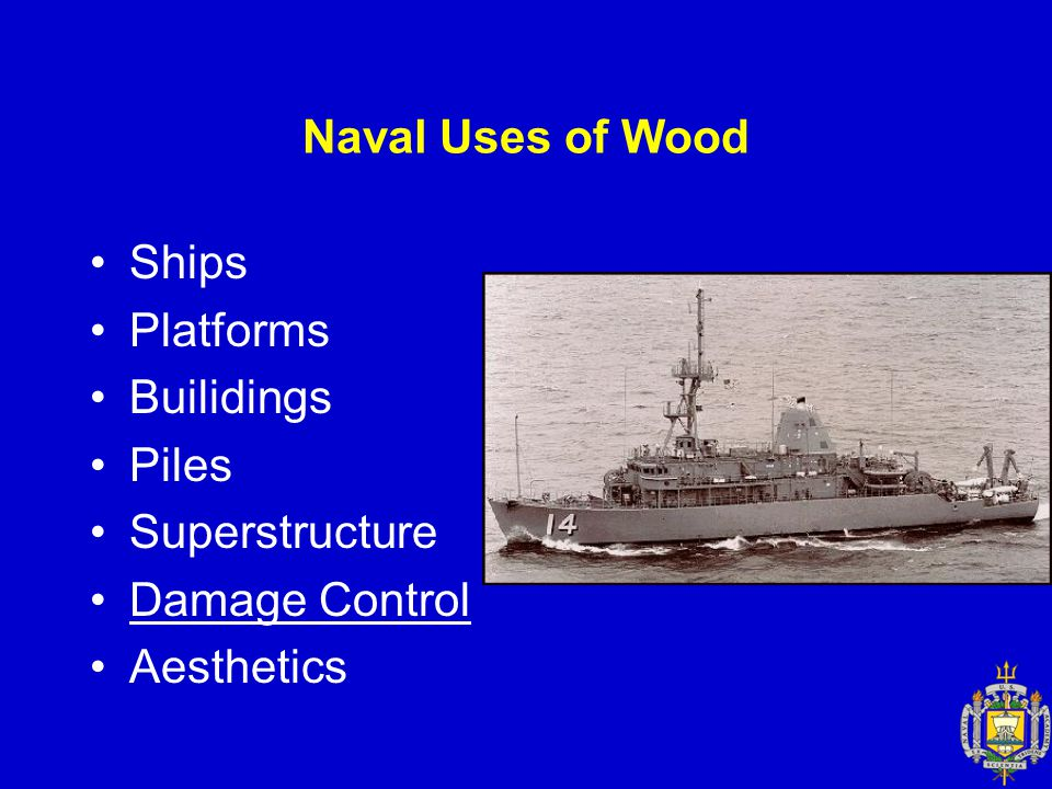 Naval Uses of Wood Ships Platforms Builidings Piles Superstructure Damage Control Aesthetics