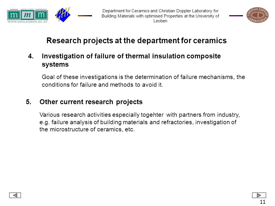 Department for Ceramics and Christian Doppler Laboratory for Building Materials with optimised Properties at the University of Leoben 11 4.Investigati