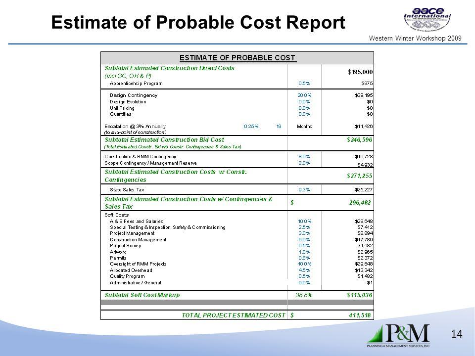 Western Winter Workshop 2009 14 Estimate of Probable Cost Report