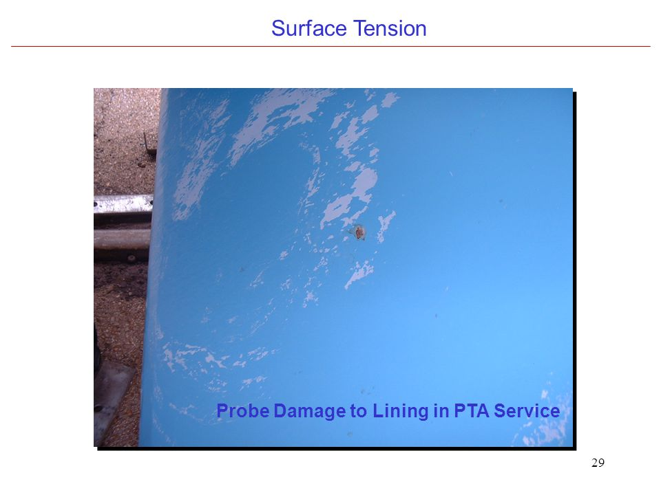 29 Surface Tension Probe Damage to Lining in PTA Service