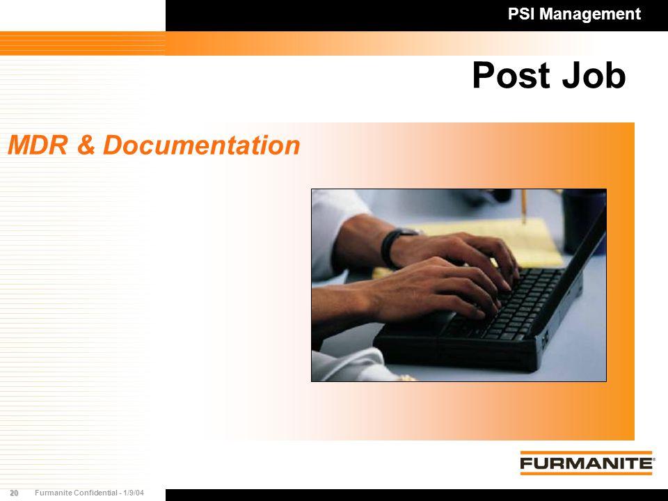 20Furmanite Confidential - 1/9/04 Post Job MDR & Documentation PSI Management