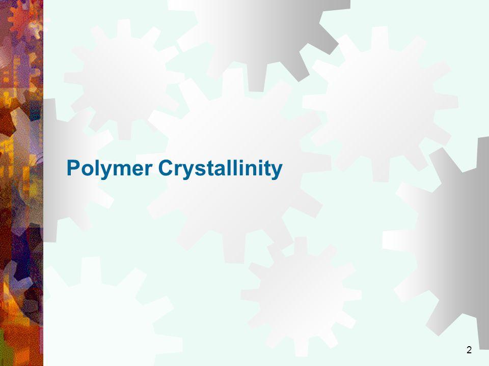 2 Polymer Crystallinity