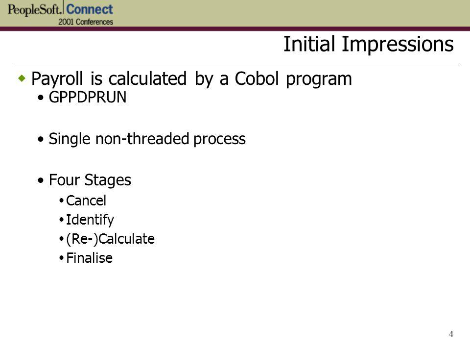 25 QA Payroll Configuration  2 nodes Database Node Application Server/Process Scheduler Node  10 CPUs each  15 Streams Full production volume payroll < 1 hour