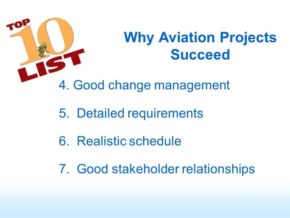 Why Aviation Projects Succeed 4. Good change management 5.