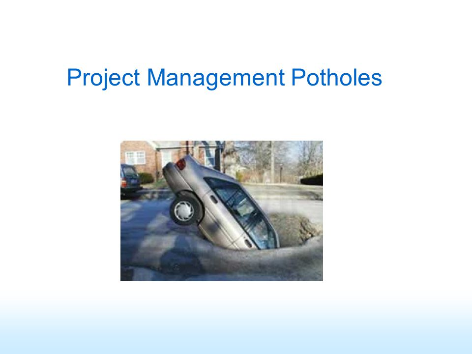 Project Management Potholes