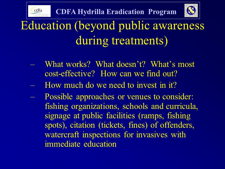 CDFA Hydrilla Eradication Program Education (beyond public awareness during treatments) –What works.