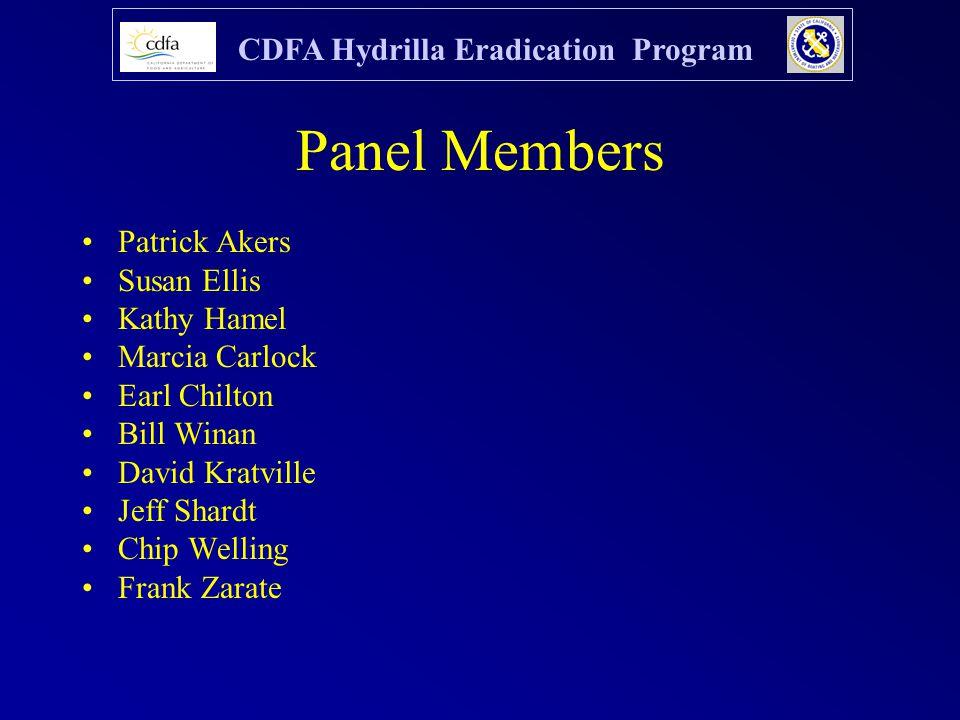 CDFA Hydrilla Eradication Program Panel Members Patrick Akers Susan Ellis Kathy Hamel Marcia Carlock Earl Chilton Bill Winan David Kratville Jeff Shardt Chip Welling Frank Zarate