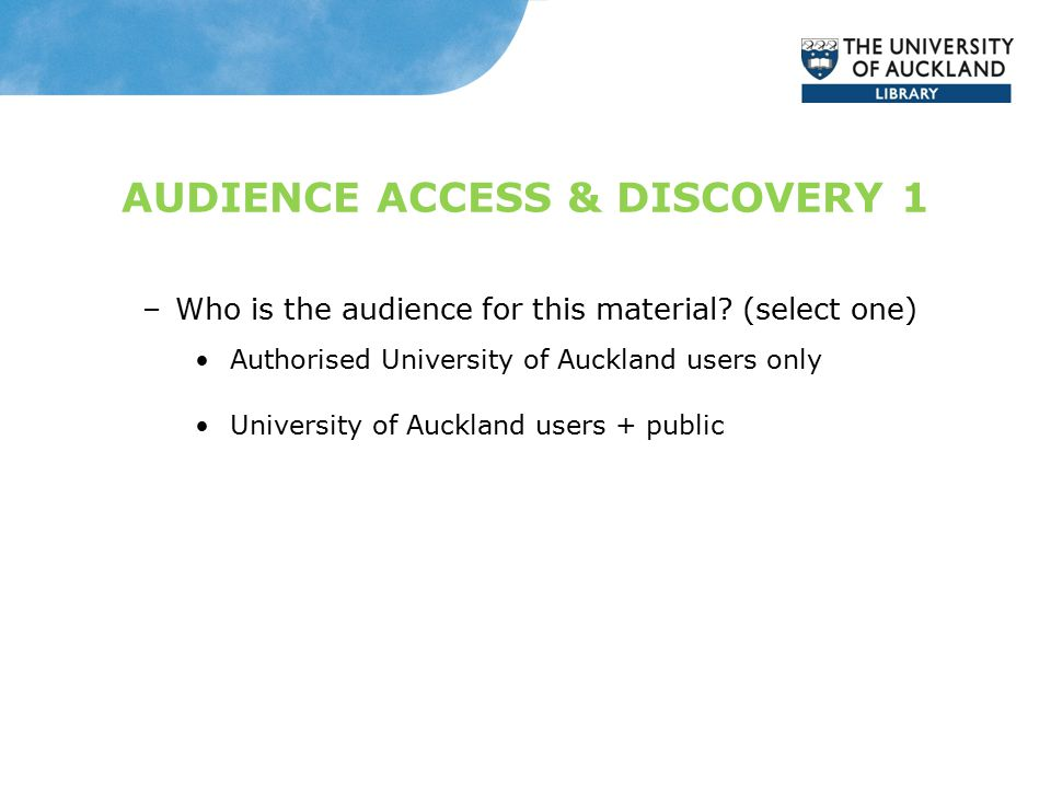 AUDIENCE ACCESS & DISCOVERY 1 –Who is the audience for this material.