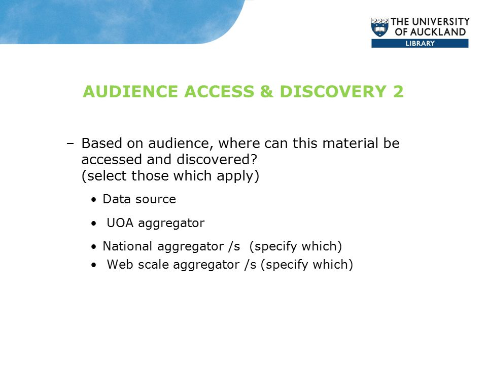 AUDIENCE ACCESS & DISCOVERY 2 –Based on audience, where can this material be accessed and discovered.