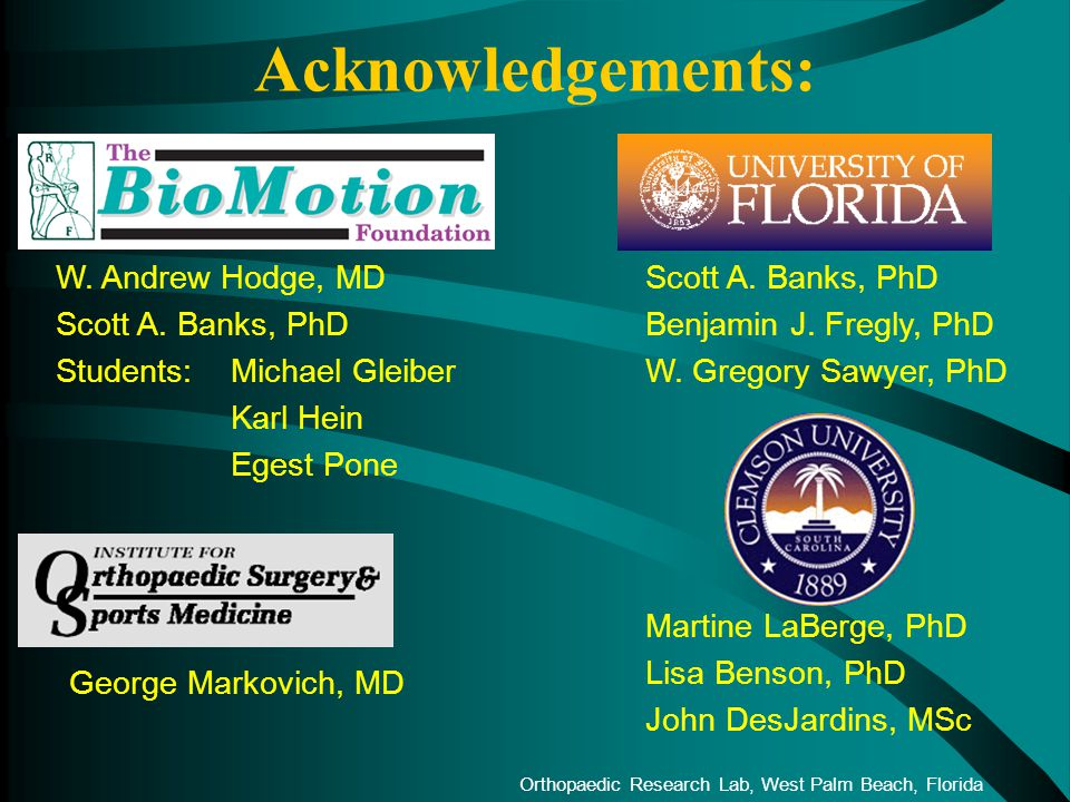 Orthopaedic Research Lab, West Palm Beach, Florida Acknowledgements: W.