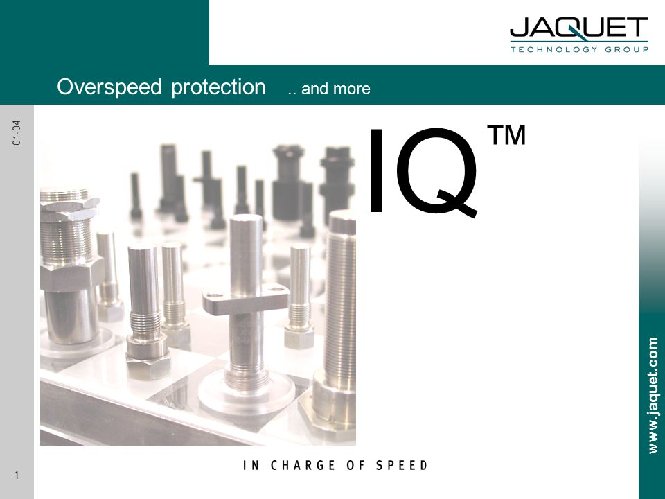 www.jaquet.com 1 01-04 IQ ™ Overspeed protection.. and more