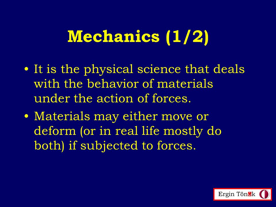 Mechanics (2/2) For rigid body motion, laws of dynamics are well established and there are techniques available for analyzing multi- body dynamics.