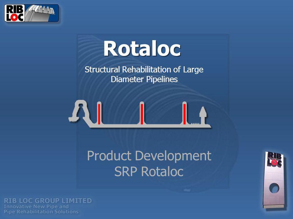 Rotaloc Structural Rehabilitation of Large Diameter Pipelines Product Development SRP Rotaloc