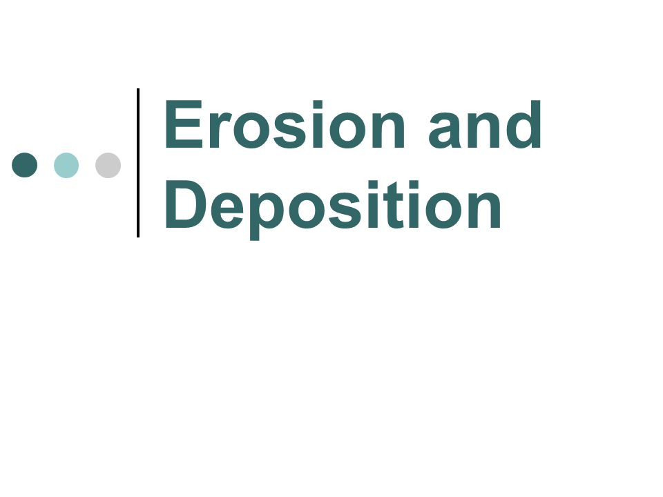 What is Erosion? Erosion is the movement of sediment by wind, ice, water, or gravity.