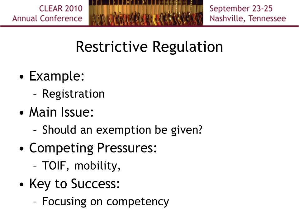 Restrictive Regulation Example: –Registration Main Issue: –Should an exemption be given.