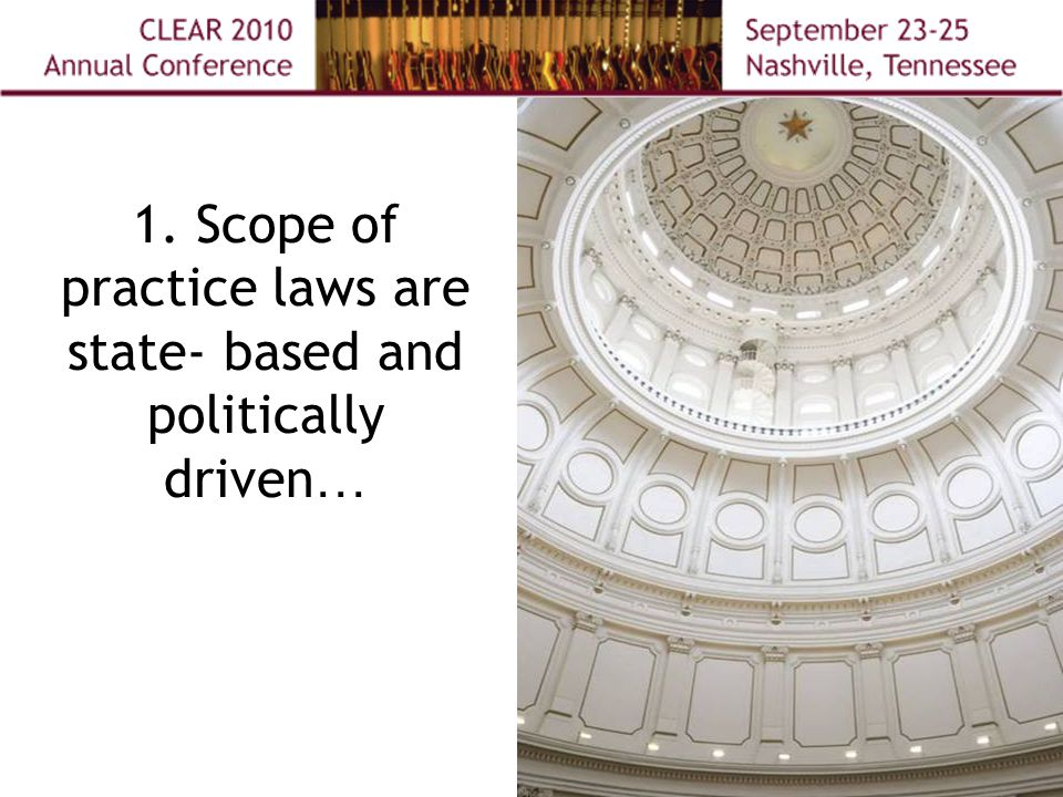 1. Scope of practice laws are state- based and politically driven …