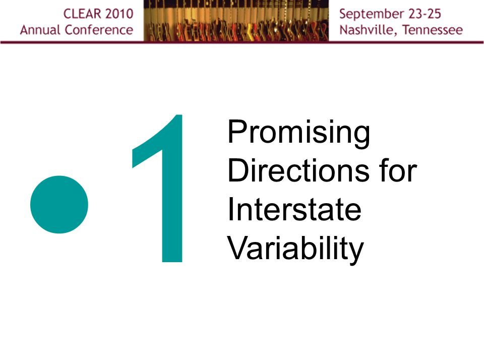 1 Promising Directions for Interstate Variability