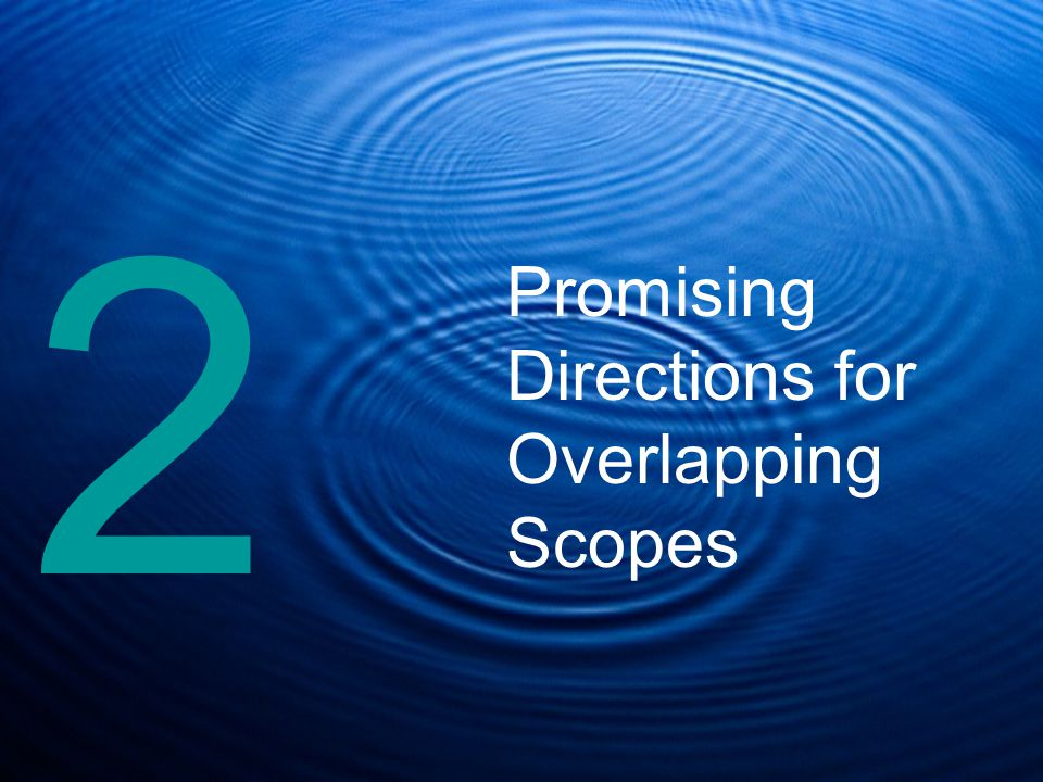 Promising Directions for Overlapping Scopes 2