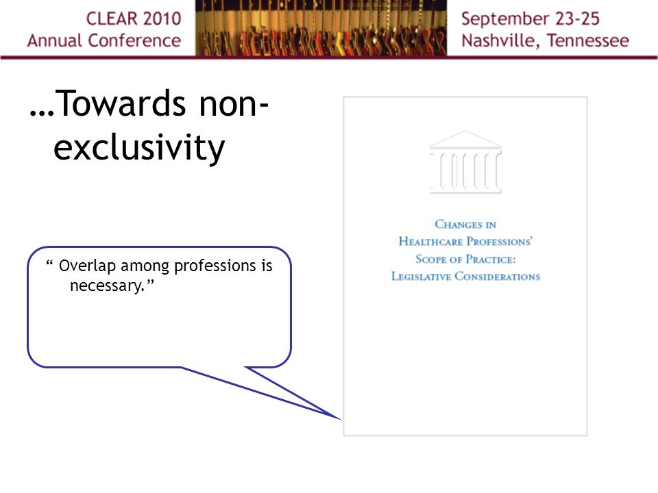 Overlap among professions is necessary. …Towards non- exclusivity