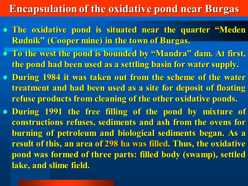 """Encapsulation of the oxidative pond near Burgas The oxidative pond is situated near the quarter """"Meden Rudnik"""" (Cooper mine) in the town of Burgas. Th"""