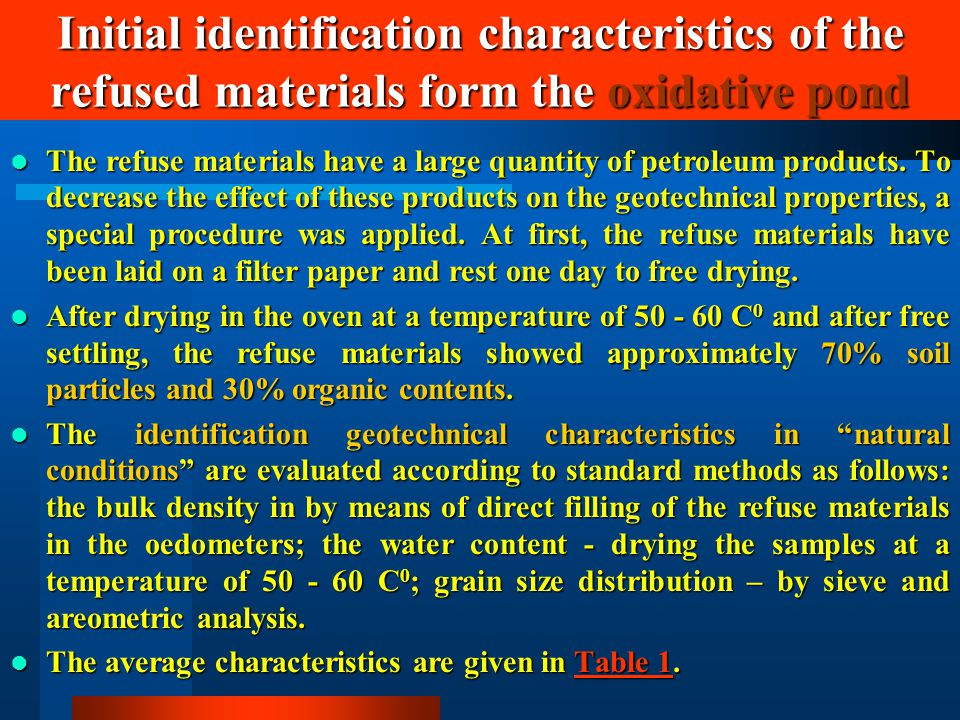 Initial identification characteristics of the refused materials form the oxidative pond The refuse materials have a large quantity of petroleum products.